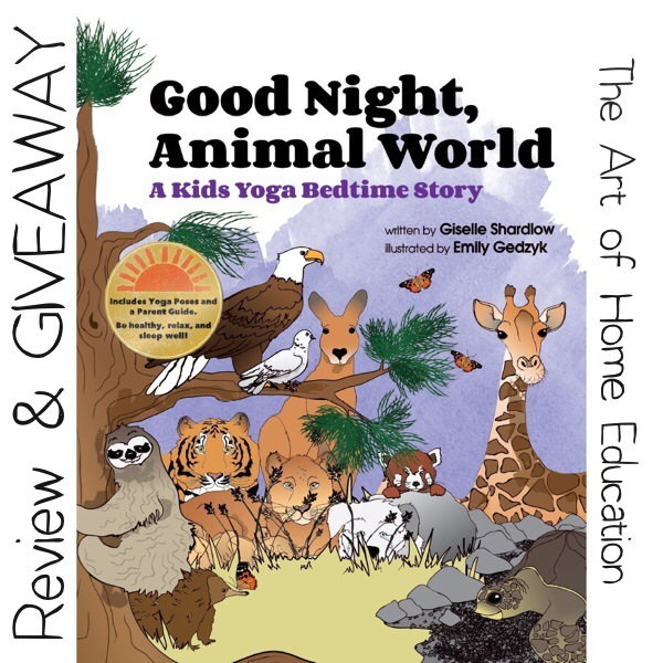 Good Night, Animal world – Review & Giveaway https://theartofhomeeducation.com